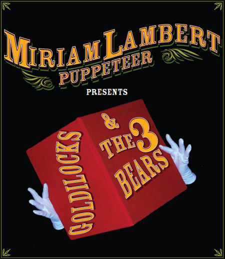 Miriam Lambert Puppeteer presents Goldilocks & The 3 Bears at The Westgrove Hotel, Clane, at 3pm on Sunday 16th March
